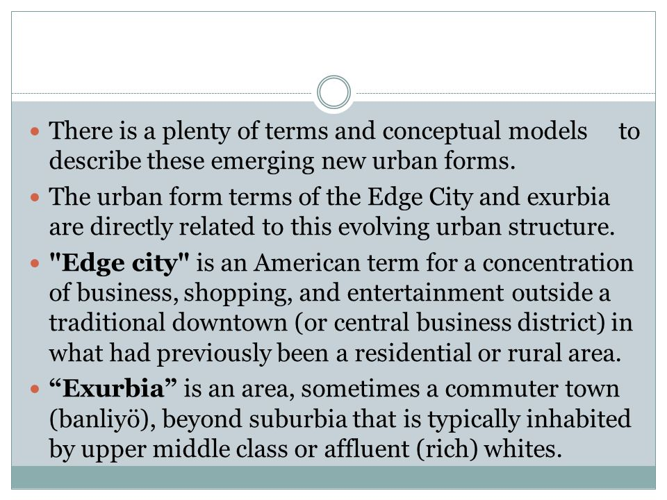 There is a plenty of terms and conceptual models to describe these emerging new urban forms.