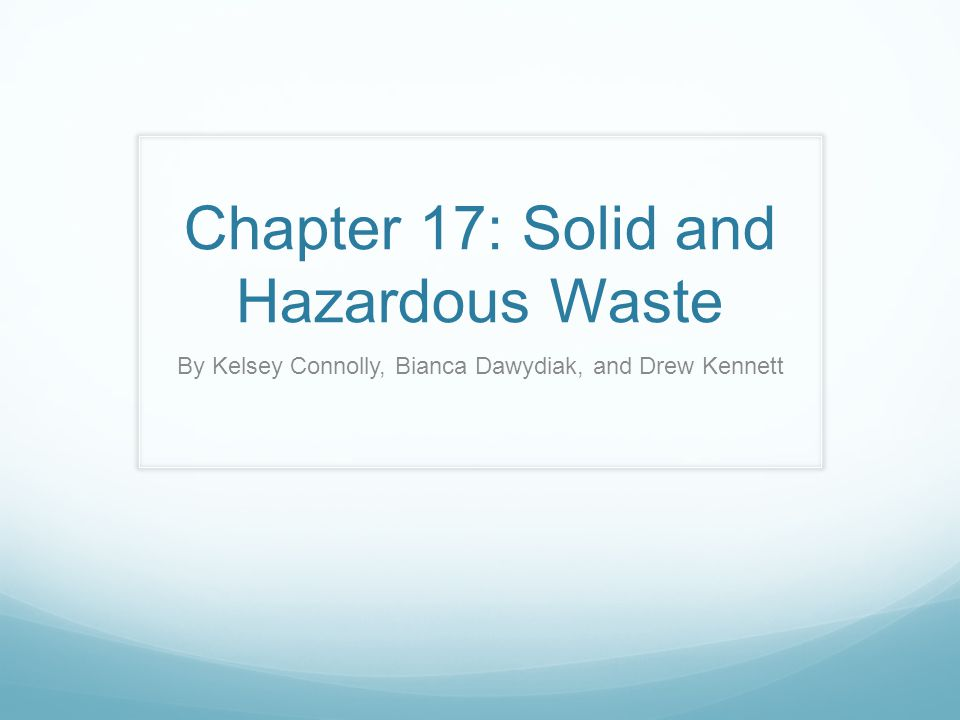 Chapter 17: Solid and Hazardous Waste