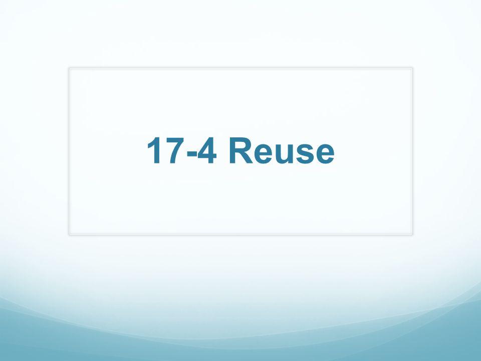 17-4 Reuse