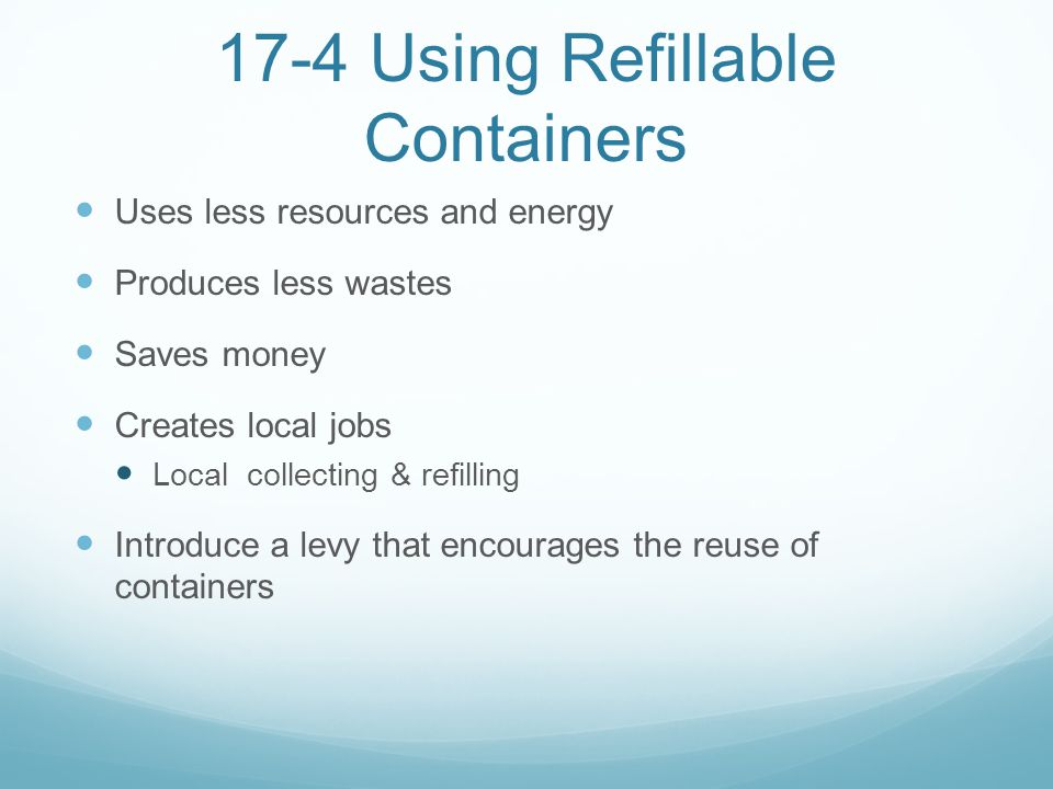 17-4 Using Refillable Containers