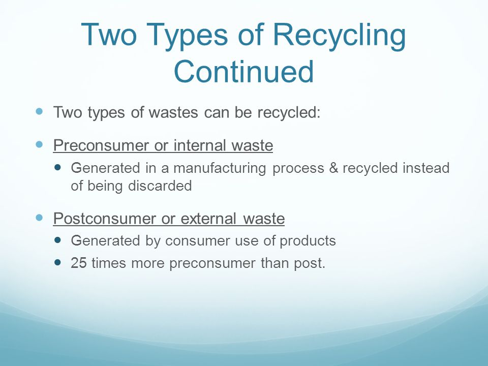Two Types of Recycling Continued