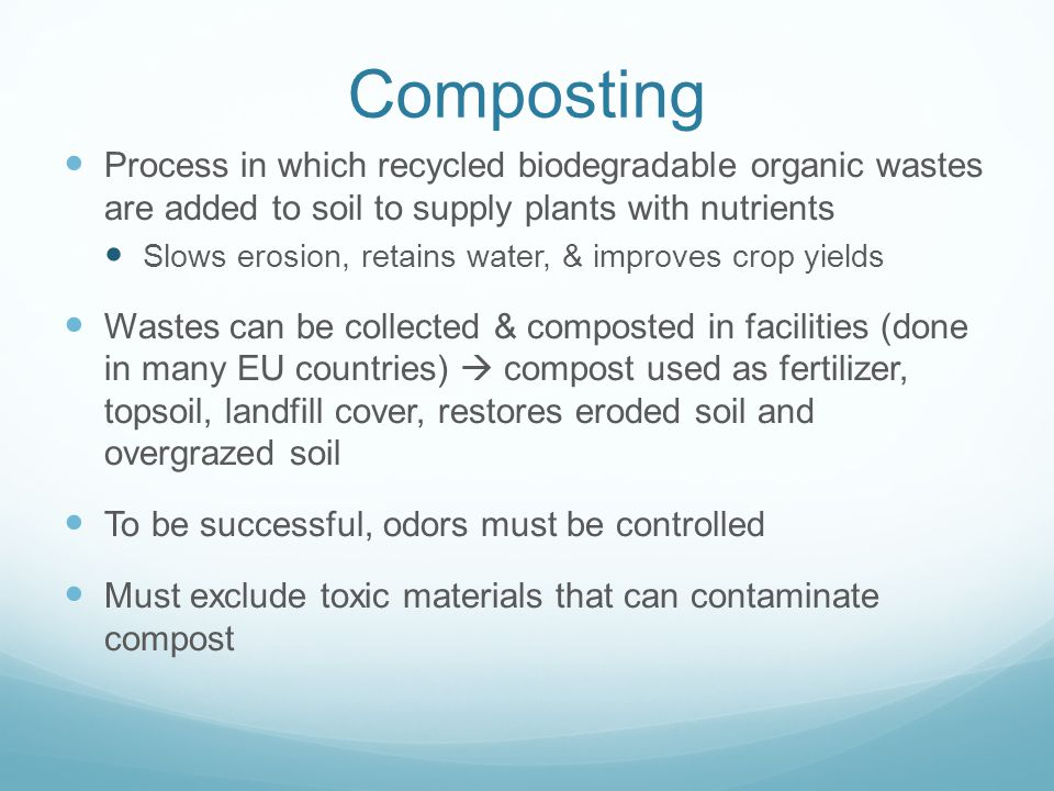 Composting Process in which recycled biodegradable organic wastes are added to soil to supply plants with nutrients.