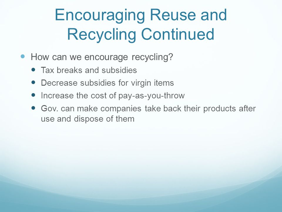 Encouraging Reuse and Recycling Continued