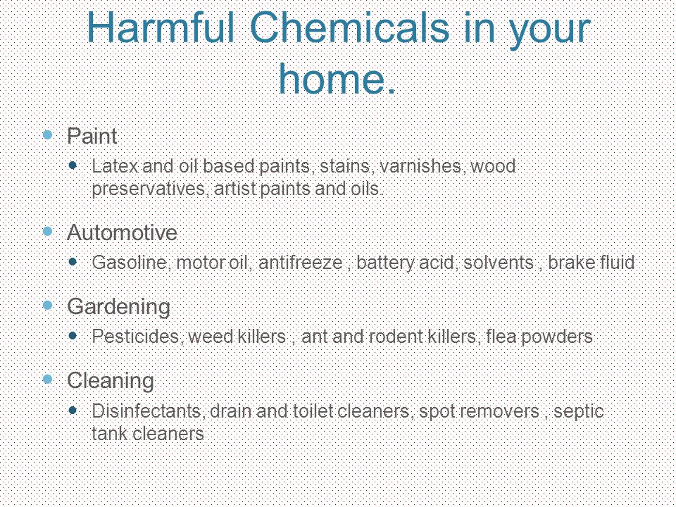 Harmful Chemicals in your home.