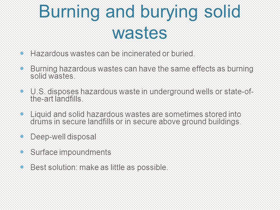 Burning and burying solid wastes