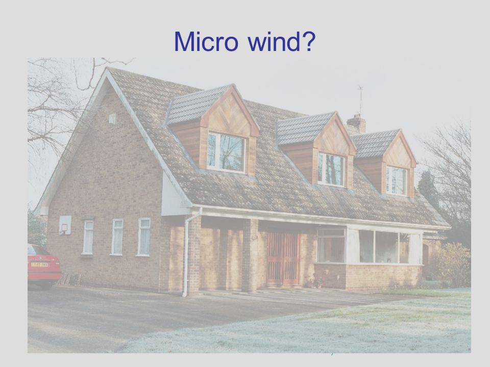 Micro wind Manufacturer's general claims: 1.5 kW (max at 12.5 m/s)