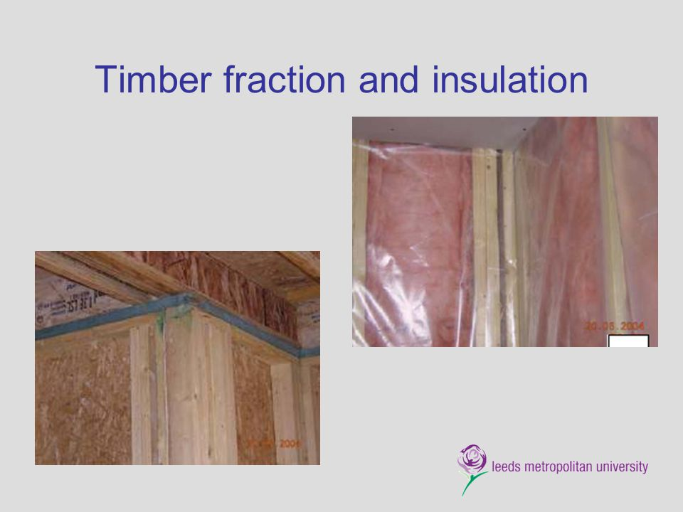 Timber fraction and insulation