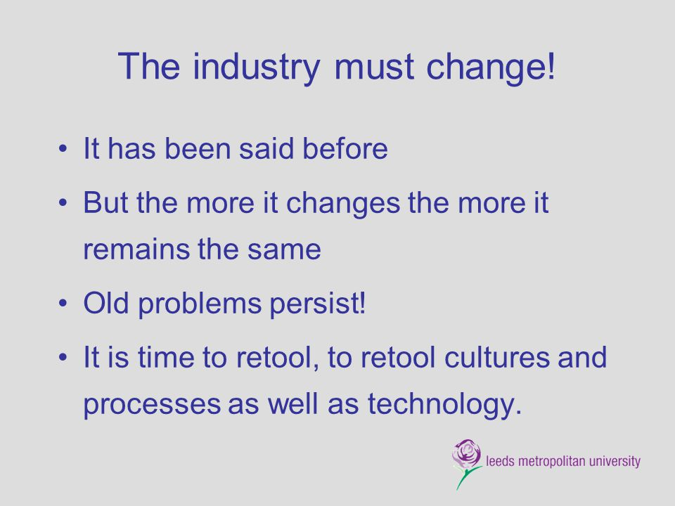 The industry must change!