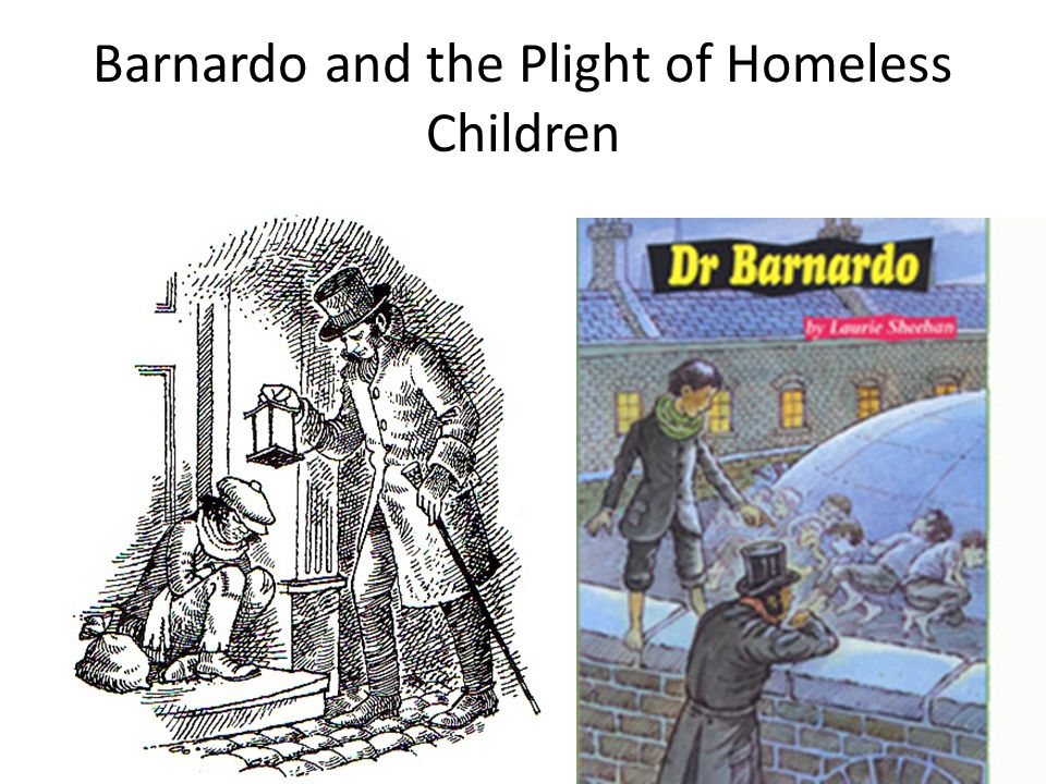 Barnardo and the Plight of Homeless Children