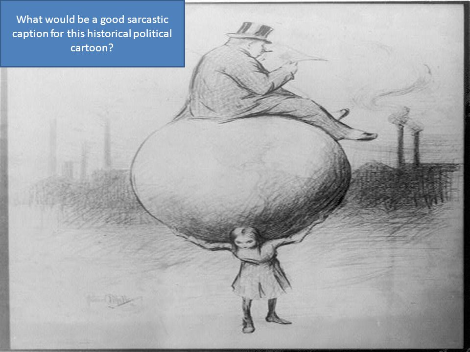 What would be a good sarcastic caption for this historical political cartoon
