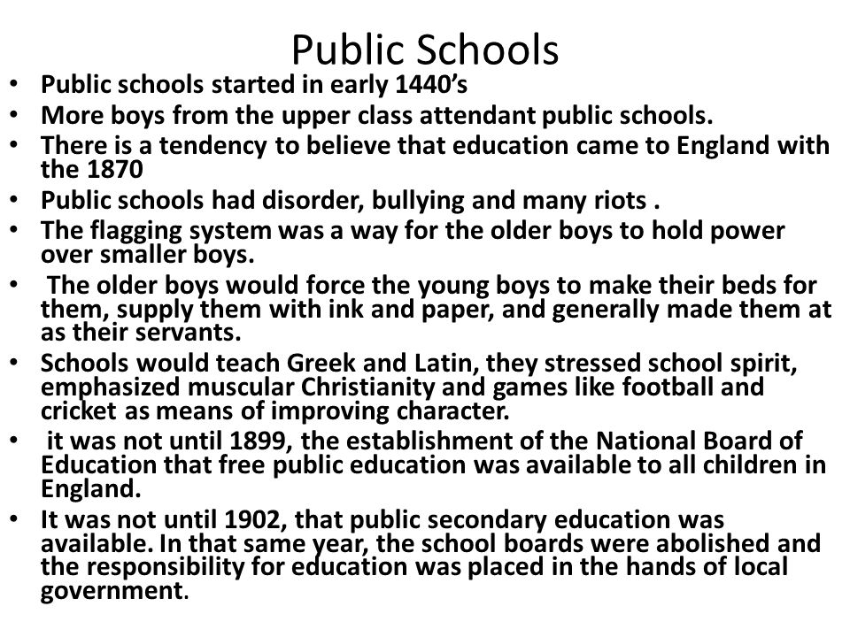 Public Schools Public schools started in early 1440's