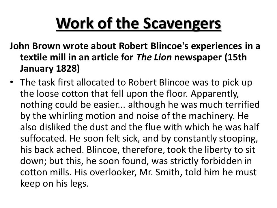Work of the Scavengers John Brown wrote about Robert Blincoe s experiences in a textile mill in an article for The Lion newspaper (15th January 1828)