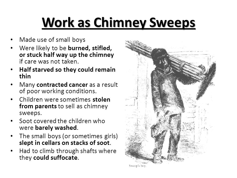 Work as Chimney Sweeps Made use of small boys