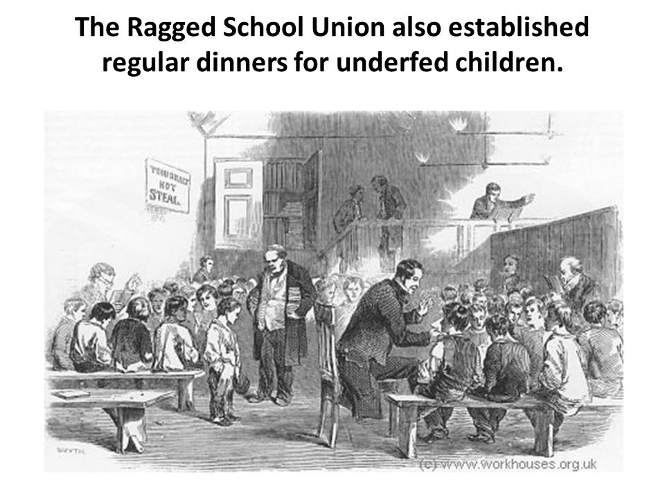 The Ragged School Union also established regular dinners for underfed children.
