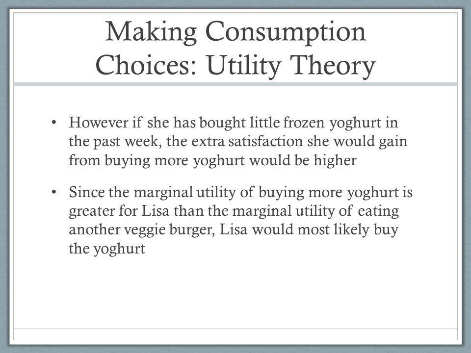 Making Consumption Choices: Utility Theory
