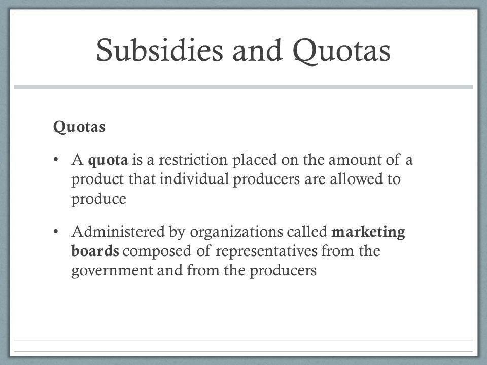 Subsidies and Quotas Quotas