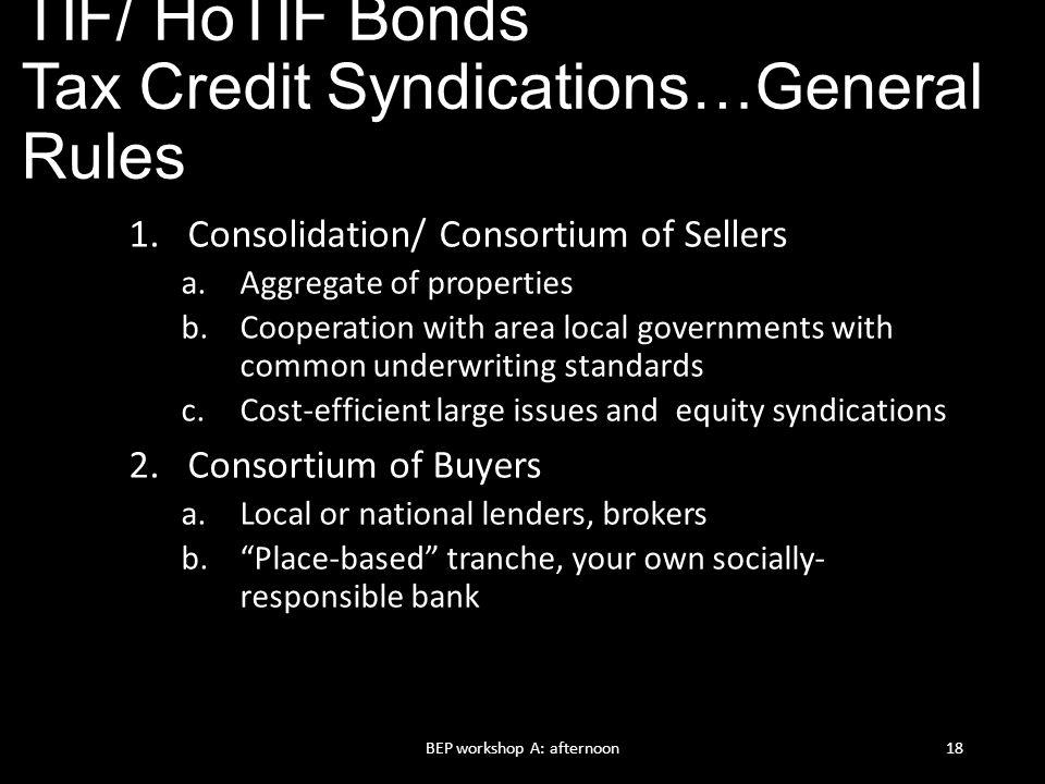 TIF/ HoTIF Bonds Tax Credit Syndications…General Rules