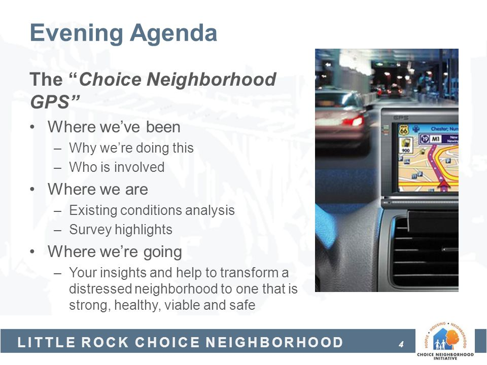 Evening Agenda The Choice Neighborhood GPS Where we've been