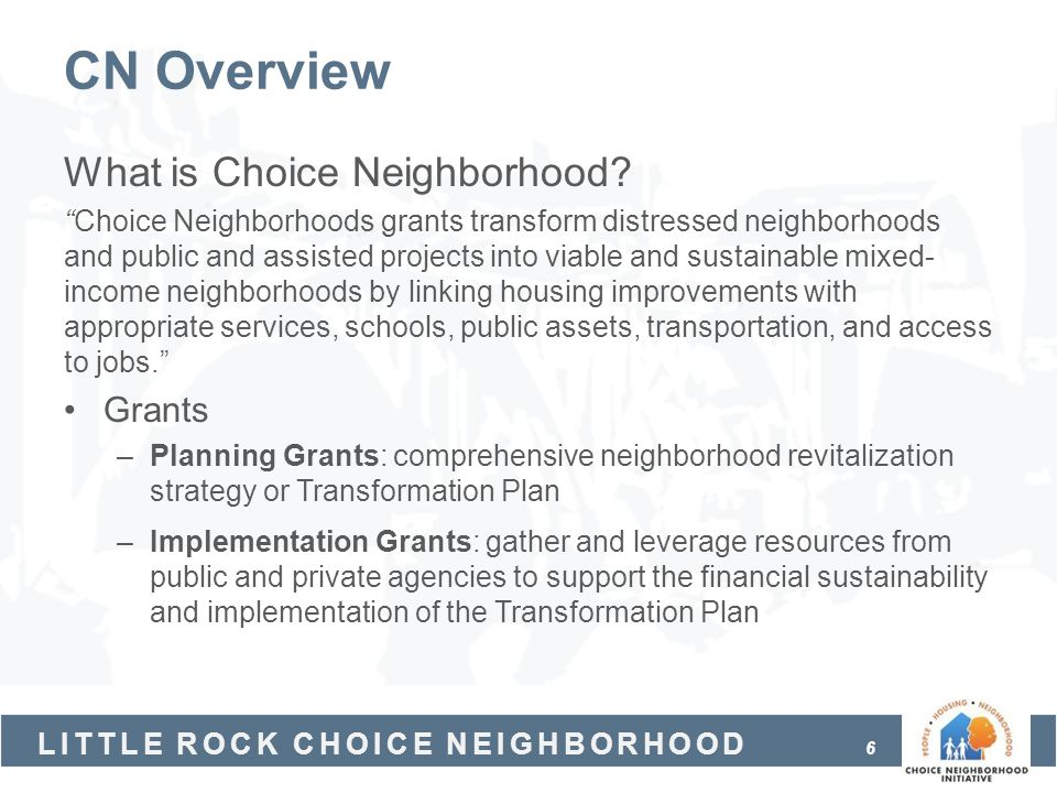 CN Overview What is Choice Neighborhood Grants