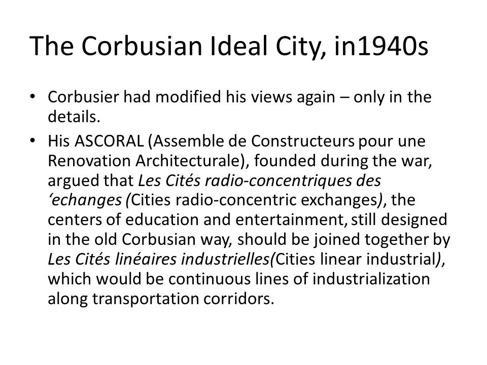 The Corbusian Ideal City, in1940s