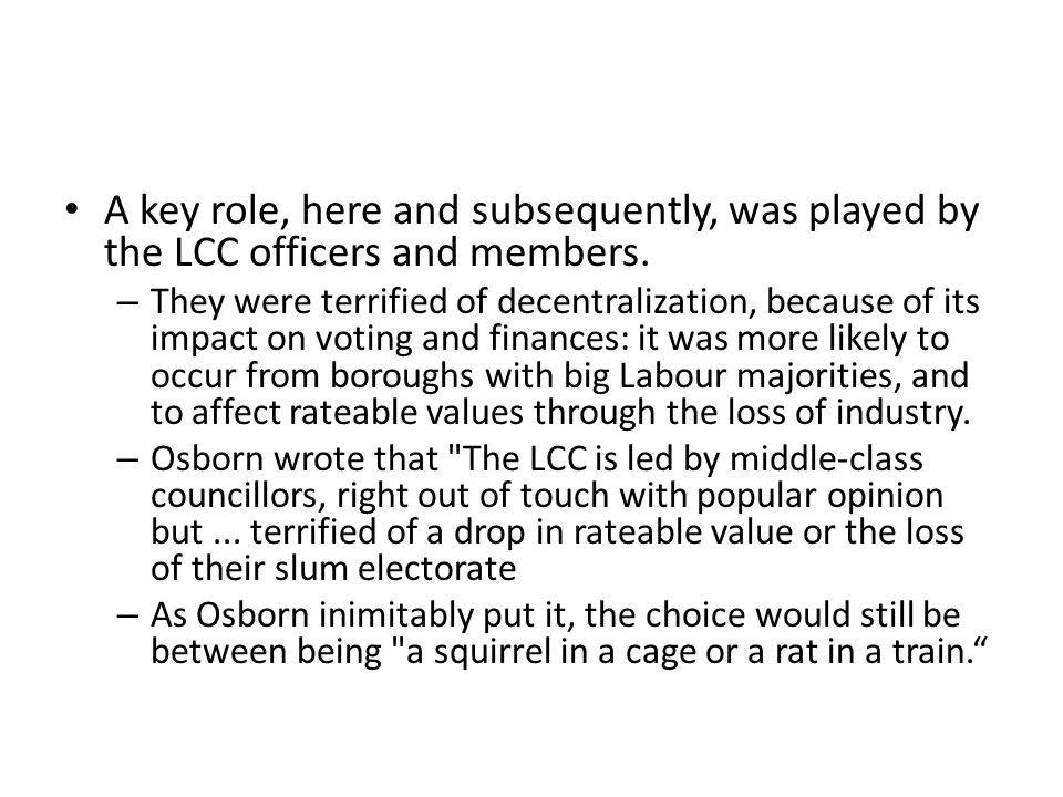A key role, here and subsequently, was played by the LCC officers and members.