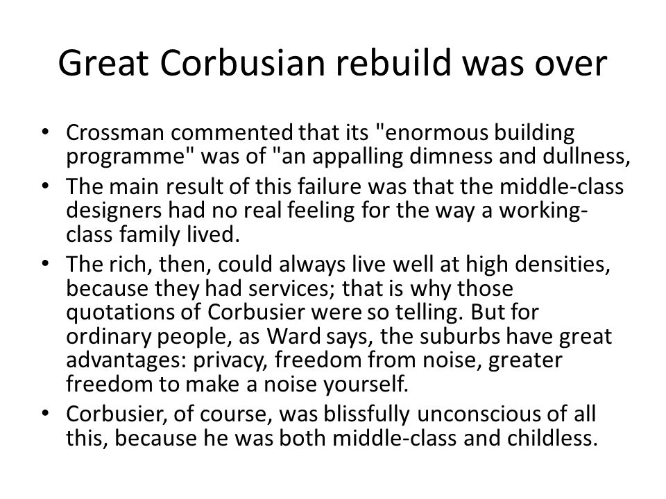 Great Corbusian rebuild was over
