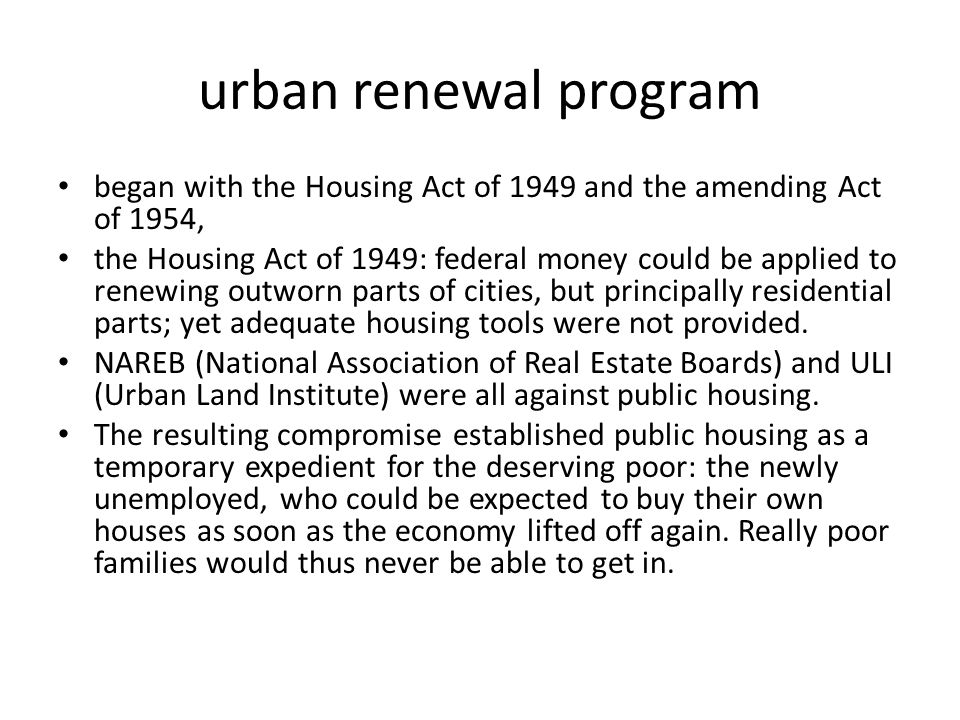 urban renewal program began with the Housing Act of 1949 and the amending Act of 1954,