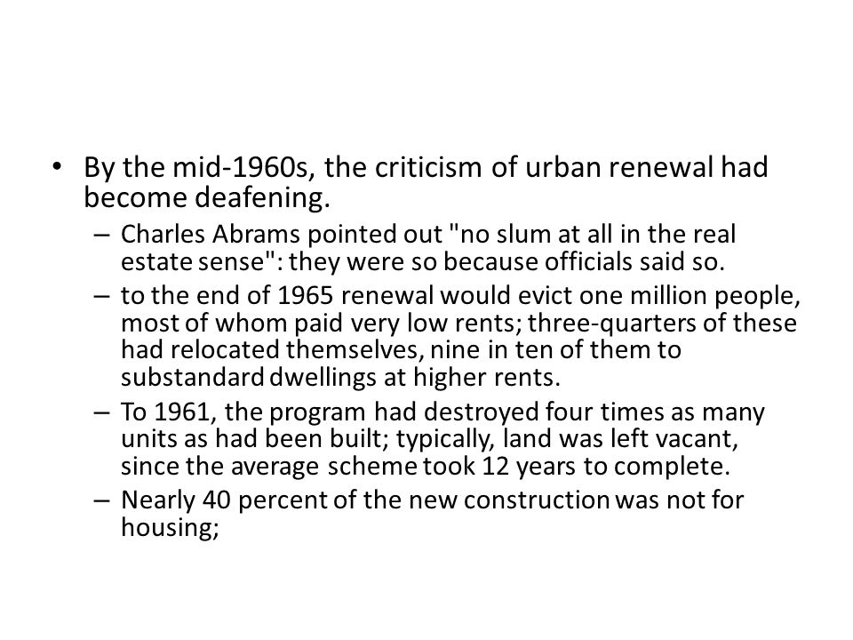By the mid-1960s, the criticism of urban renewal had become deafening.