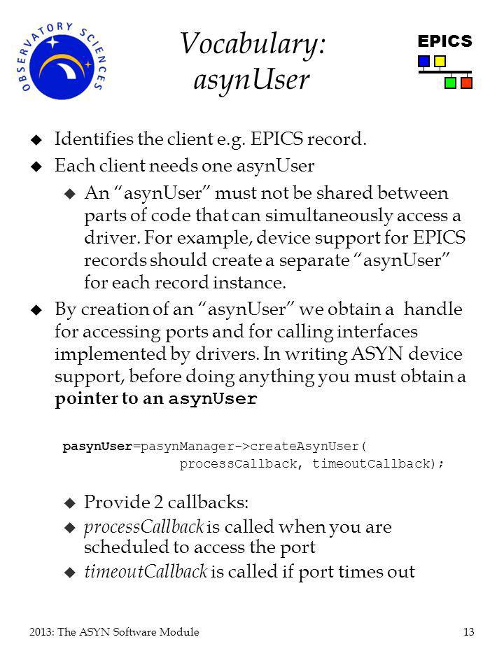 Vocabulary: asynUser Identifies the client e.g. EPICS record.