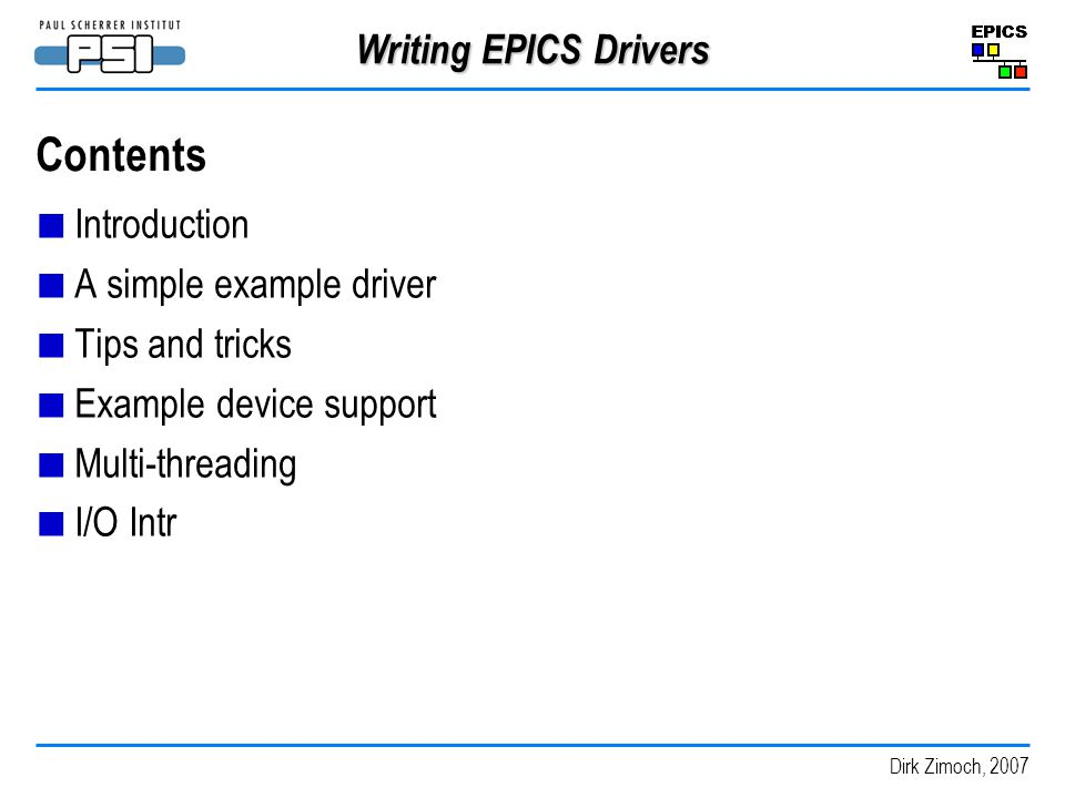 Contents Writing EPICS Drivers Introduction A simple example driver