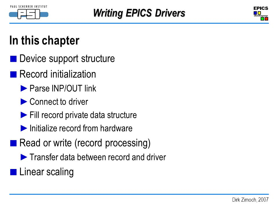 In this chapter Writing EPICS Drivers Device support structure