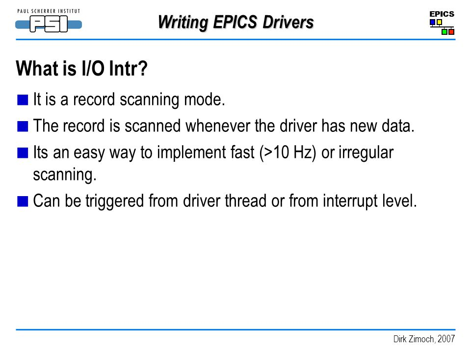 What is I/O Intr Writing EPICS Drivers It is a record scanning mode.