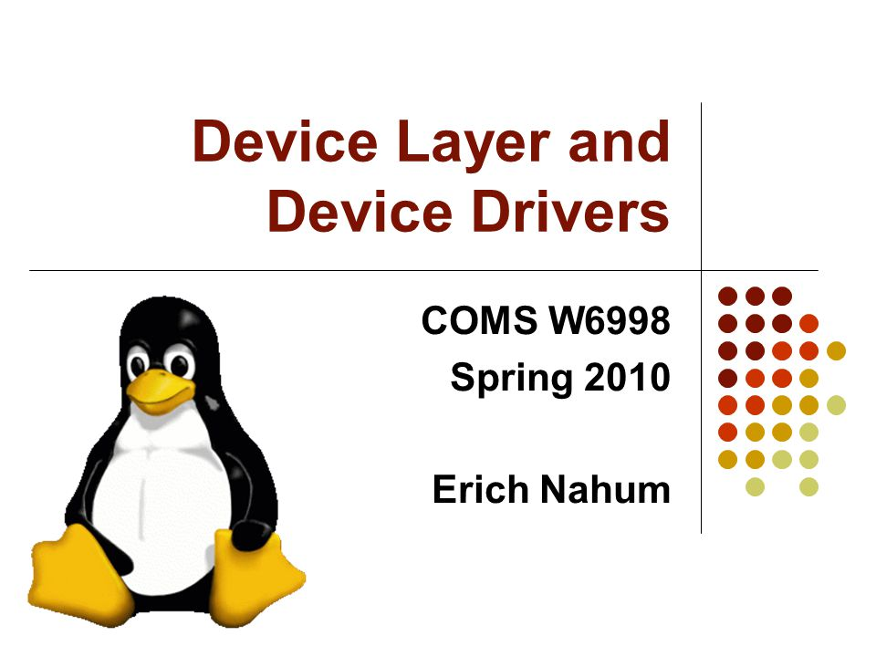 Device Layer and Device Drivers