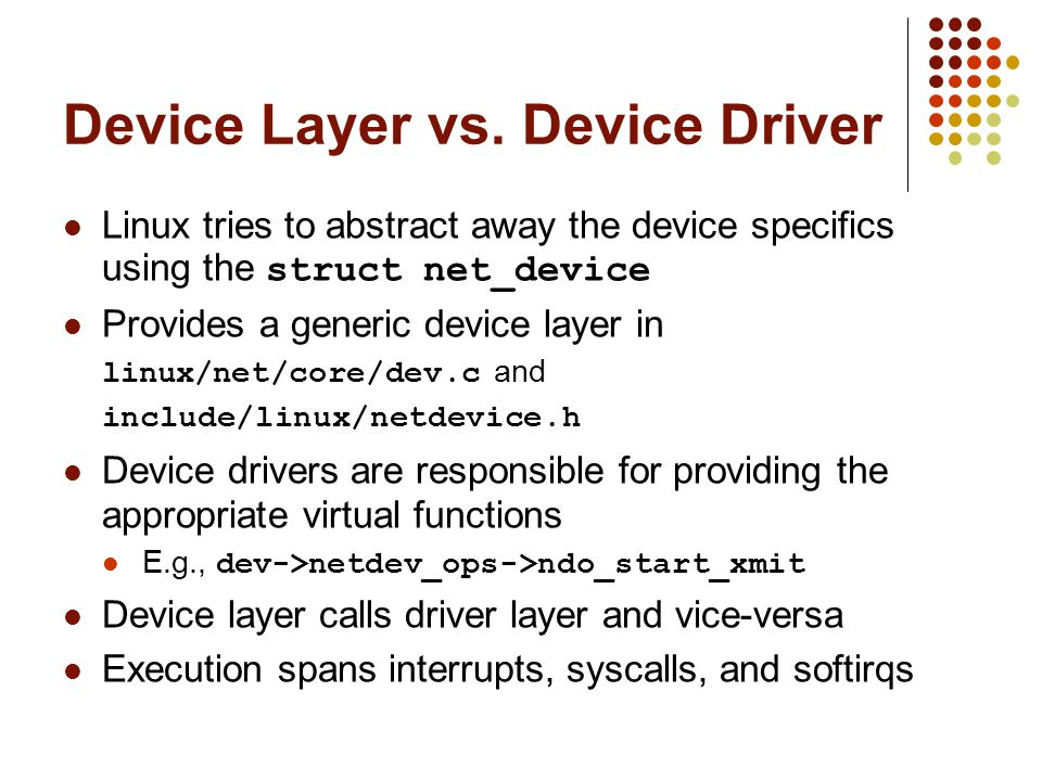 Device Layer vs. Device Driver