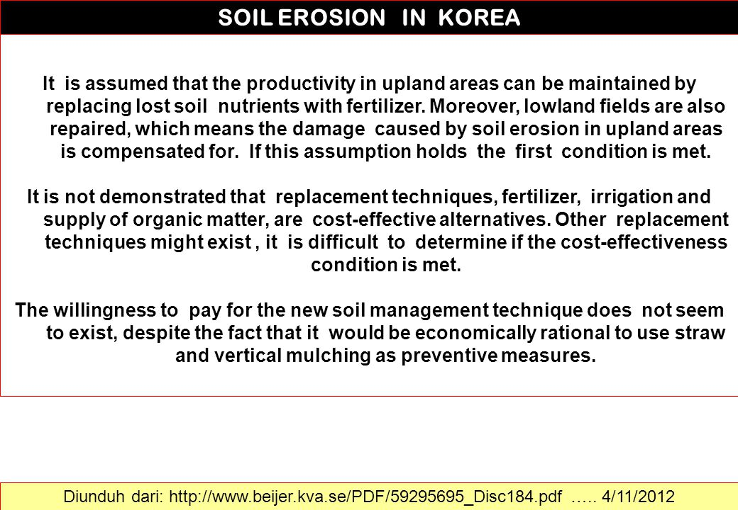 It is assumed that the productivity in upland areas can be maintained by replacing lost soil nutrients with fertilizer. Moreover, lowland fields are also repaired, which means the damage caused by soil erosion in upland areas is compensated for. If this assumption holds the first condition is met.
