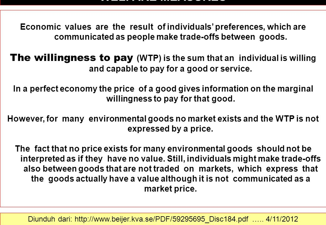 WELFARE MEASURES Economic values are the result of individuals' preferences, which are communicated as people make trade-offs between goods.