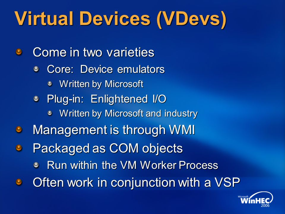 Virtual Devices (VDevs)