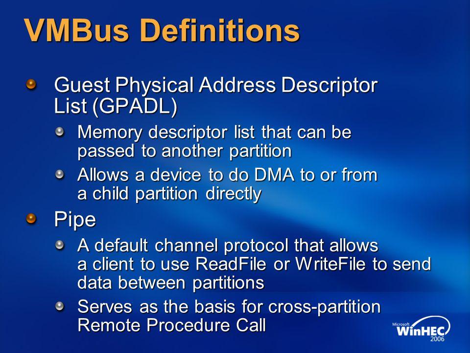 VMBus Definitions Guest Physical Address Descriptor List (GPADL) Pipe