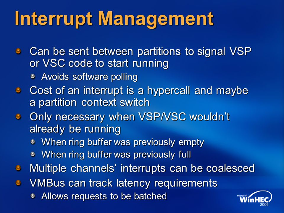 Interrupt Management Can be sent between partitions to signal VSP or VSC code to start running. Avoids software polling.