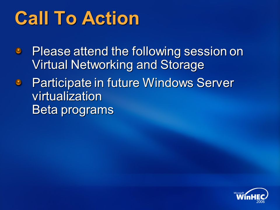 Call To Action Please attend the following session on Virtual Networking and Storage.