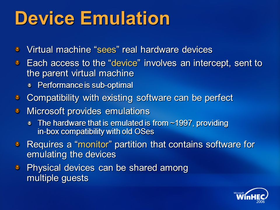Device Emulation Virtual machine sees real hardware devices