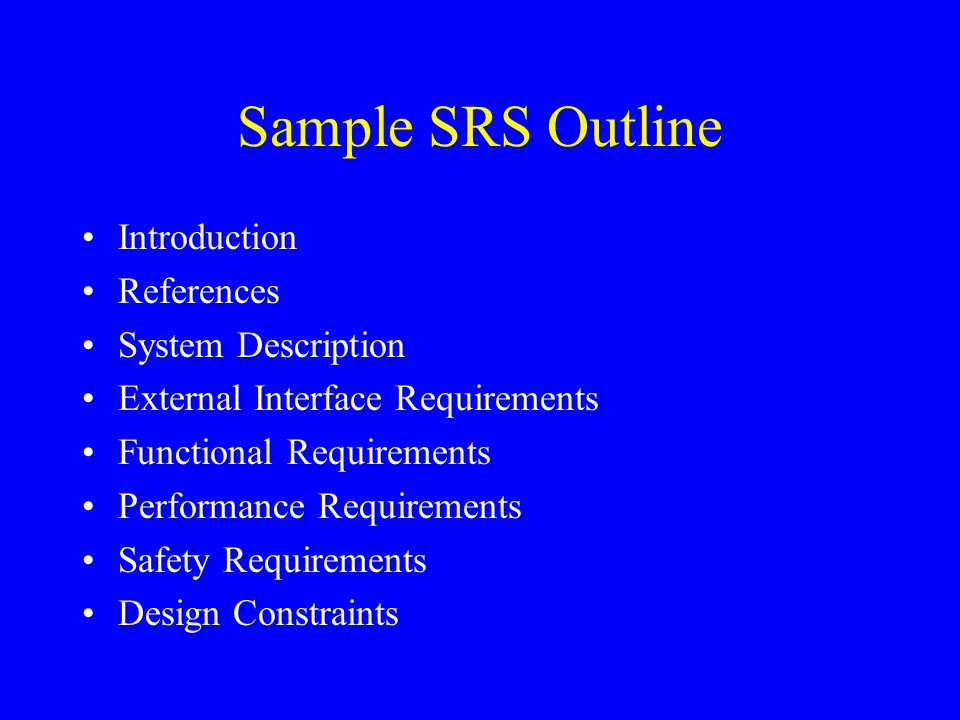 Sample SRS Outline Introduction References System Description
