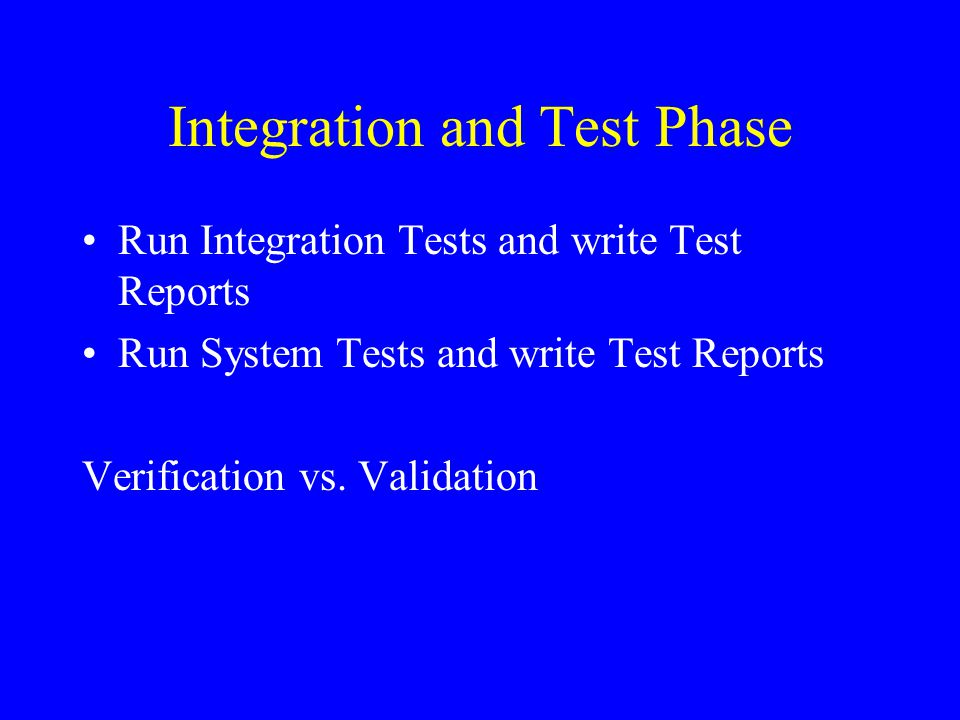 Integration and Test Phase