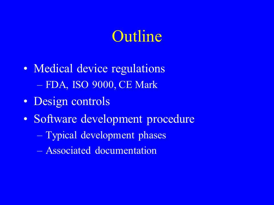 Outline Medical device regulations Design controls