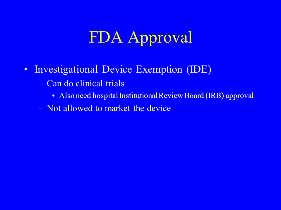 FDA Approval Investigational Device Exemption (IDE)