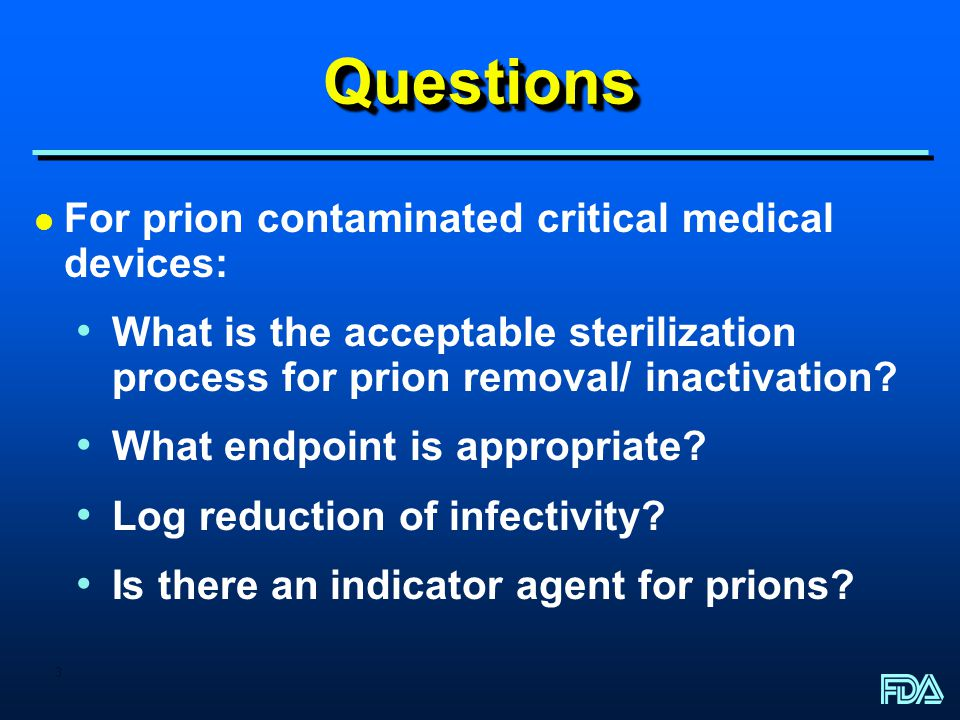 Questions For prion contaminated critical medical devices: