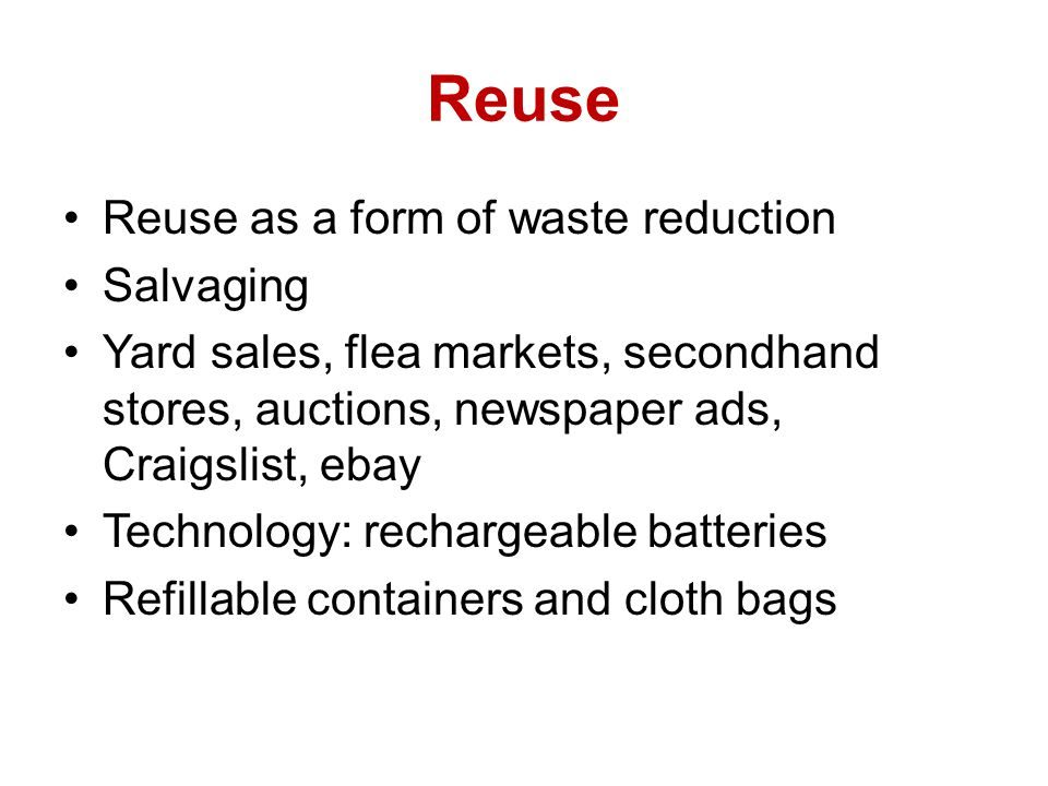 Reuse Reuse as a form of waste reduction Salvaging