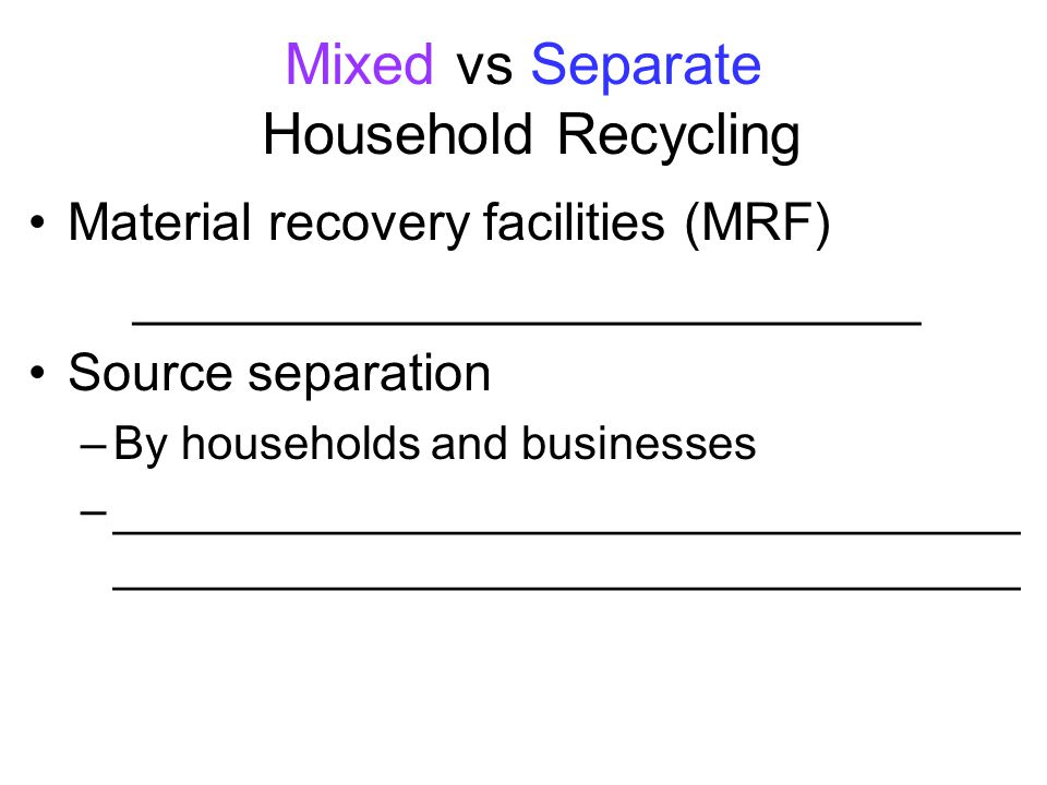 Mixed vs Separate Household Recycling