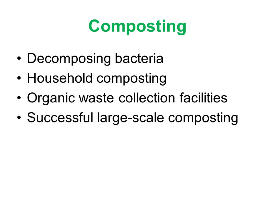 Composting Decomposing bacteria Household composting