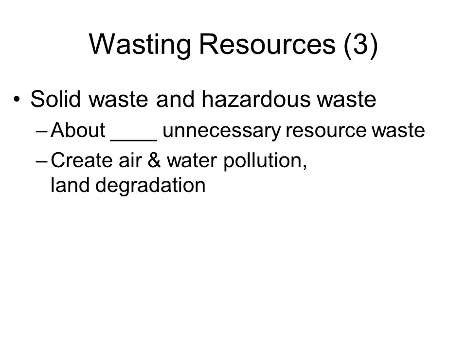 Wasting Resources (3) Solid waste and hazardous waste